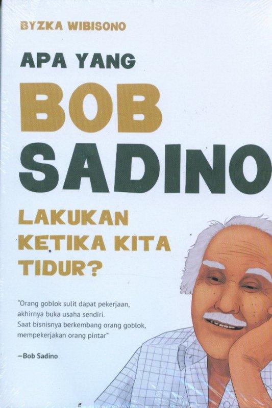 Cover Buku Apa Yang Bob Sadino Lakukan Ketika Kita Tidur?