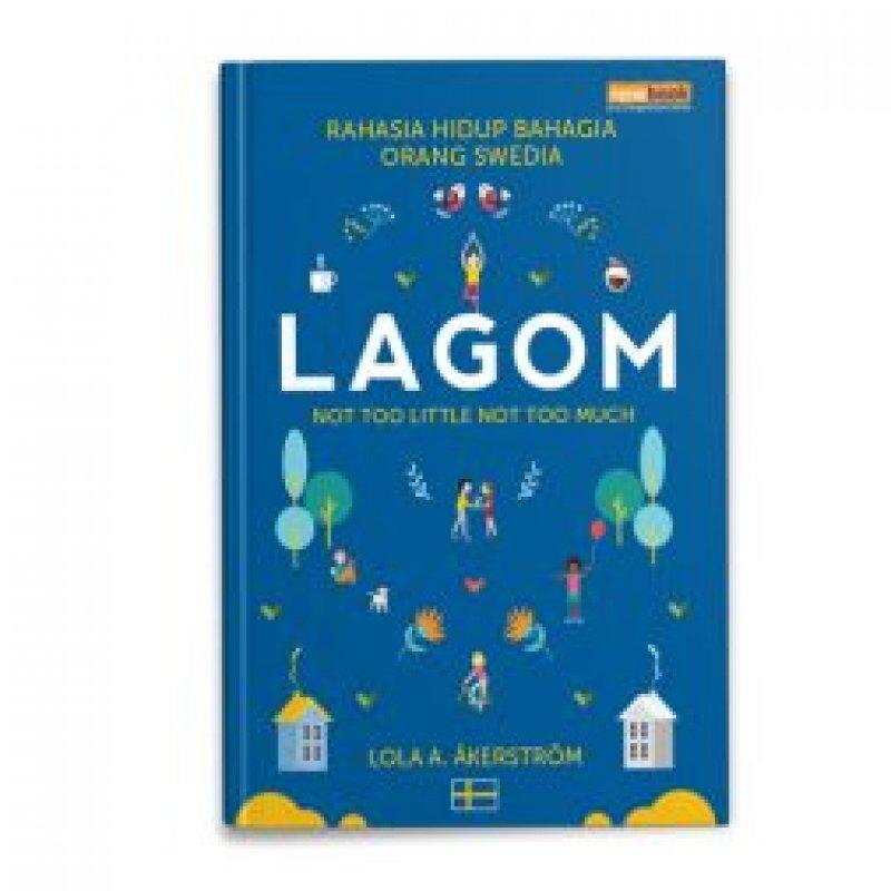 Cover Buku LAGOM : RAHASIA HIDUP BAHAGIA ORANG SWEDIA (Hard Cover)