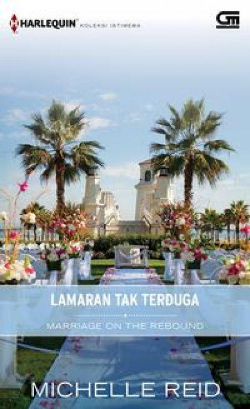 Cover Buku Harlequin Koleksi Istimewa: Lamaran tak Terduga (Marriage on the Rebound)