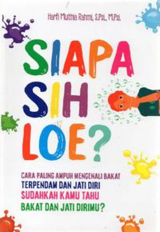 Cover Buku iapa Sih Loe?: Cara Paling Ampuh Mengenali Bakat Terpendam