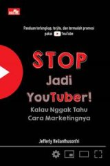 Stop Jadi Youtuber! Kalau Nggak Tahu Cara Marketingnya