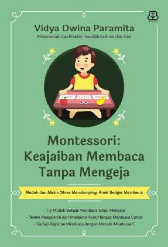 Cover Buku MONTESORI: Keajaiban Membaca Tanpa Mengeja