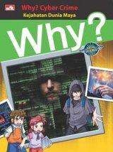 Why? Cyber Crime - Kejahatan Dunia Maya