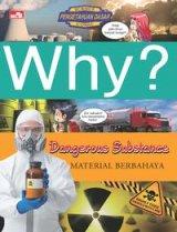 Why? Dangerous Substance: material berbahaya