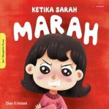 Seri Mengelola Emosi : Ketika Sarah Marah