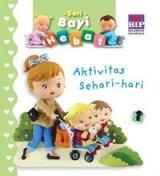 Bip - Seri Bayi Hebat : Aktivitas Sehari-Hari