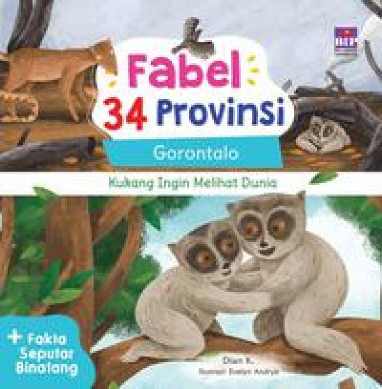 Cover Buku Fabel 34 Provinsi : Gorontalo - Kukang Ingin Melihat Dunia