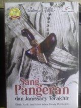 Detail Buku Sang Pangeran Dan Janissary Terakhir (kisah, kasih dan selisih dalam perang Diponegoro)