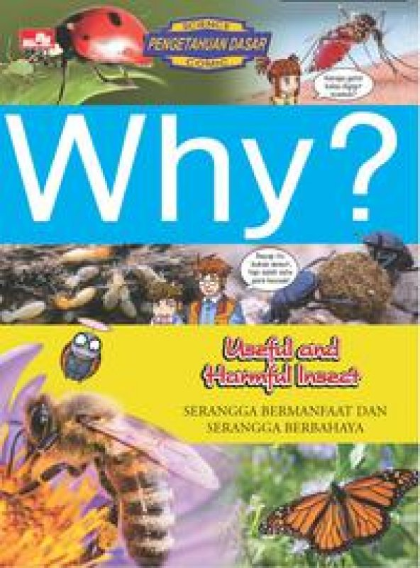 Cover Buku Why? Useful & Harmful Insect - Serangga Bermanfaat dan Serangga Berbahaya