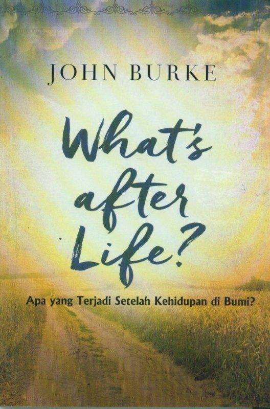Cover Buku What After Life? (Apa yang Tejadi Setelah Kehidupan di Bumi)