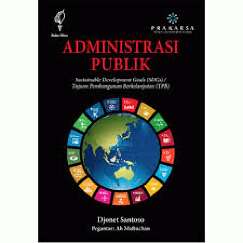 Cover Buku Administrasi Publik: Sustainable Development Goals (SDGs) - (Print On Demand)