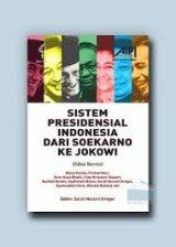 Sistem Presidensial Indonesia dari Soekarno ke Jokowi/(Edisi Revisi)