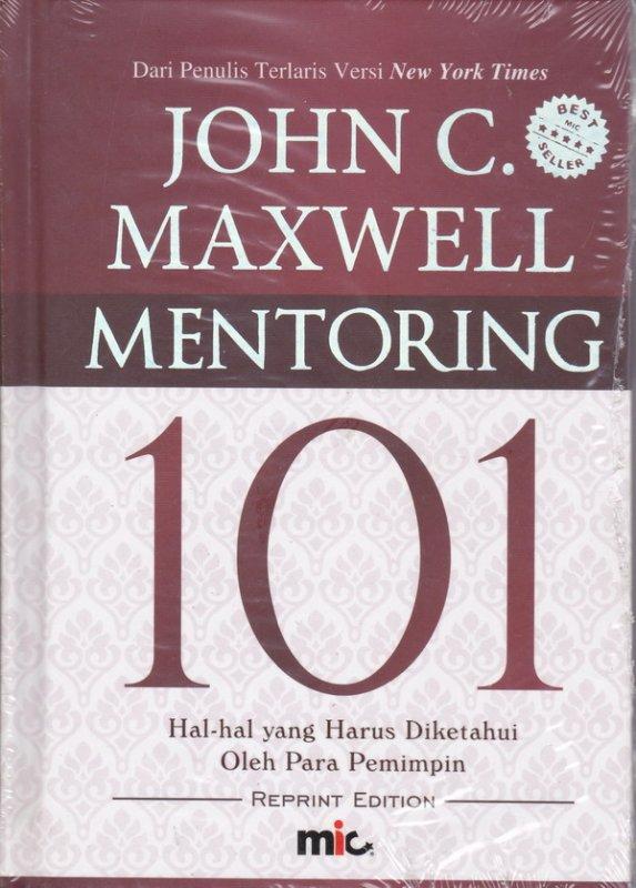 Cover Buku Mentoring 101 : Hal-Hal Yang Harus Diketahui Oleh Para Pemimpin (HC)  ( Edisi Revisi )  (2020)