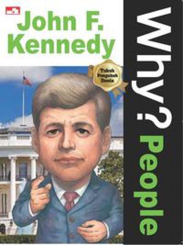 Cover Buku Why? People - John F. Kennedy (sang presiden flamboyan)