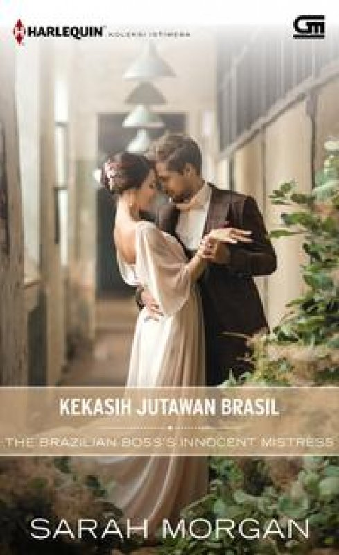Cover Buku Harlequin Koleksi istimewa: Kekasih Jutawan Brasil (The Brazilian Boss