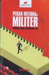 Peran Internal Militer: Problem Tugas Perbantuan TNI