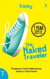 The Naked Traveler 1 Year Round The World Trip (Part 2) (Republish)