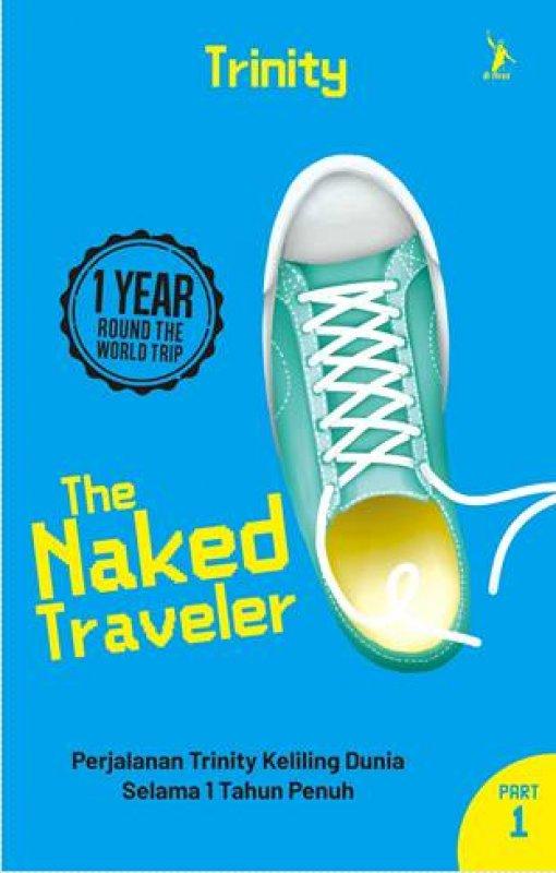 Cover Buku The Naked Traveler 1 Year Round The World Trip (Part 1) (Republish)