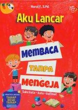 Buku Pintar Anak Juara: Aku Lancar Membaca Tanpa Mengeja
