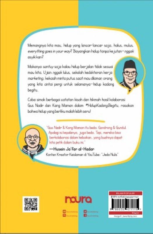 Cover Belakang Buku #Hidup Kadang Begitu: Refleksi tentang Agama, Ilmu dan Kemanusiaan  Gus Nadir dan Kang Maman
