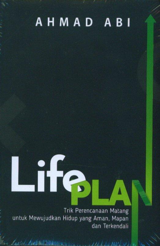 Cover Buku LIFE PLAN: Trik Perencanaan Matang Untuk Mewujudkan Hidup Yang Aman Mapan dan Terkendali