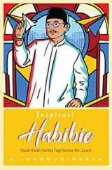 Detail Buku Insprirasi Habibie : Kisah2 Santai Tapi Serius Mr. Crack