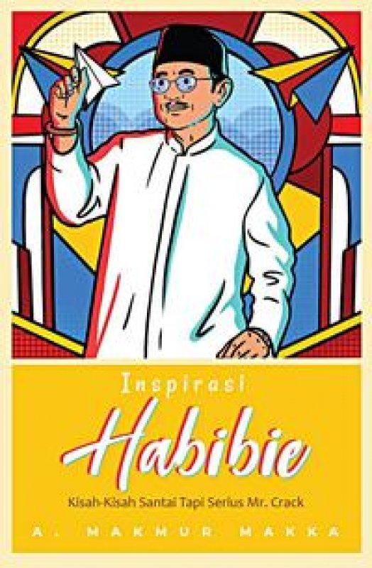 Cover Buku Insprirasi Habibie : Kisah2 Santai Tapi Serius Mr. Crack