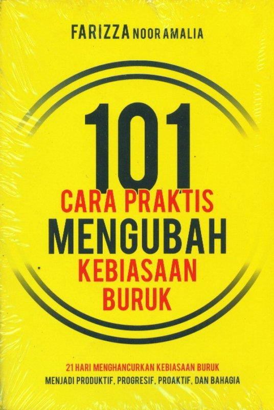 Cover Buku 101 Cara Praktis Mengubah Kebiasaan Buruk