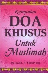 Kumpulan Doa Khusus Untuk Muslimah