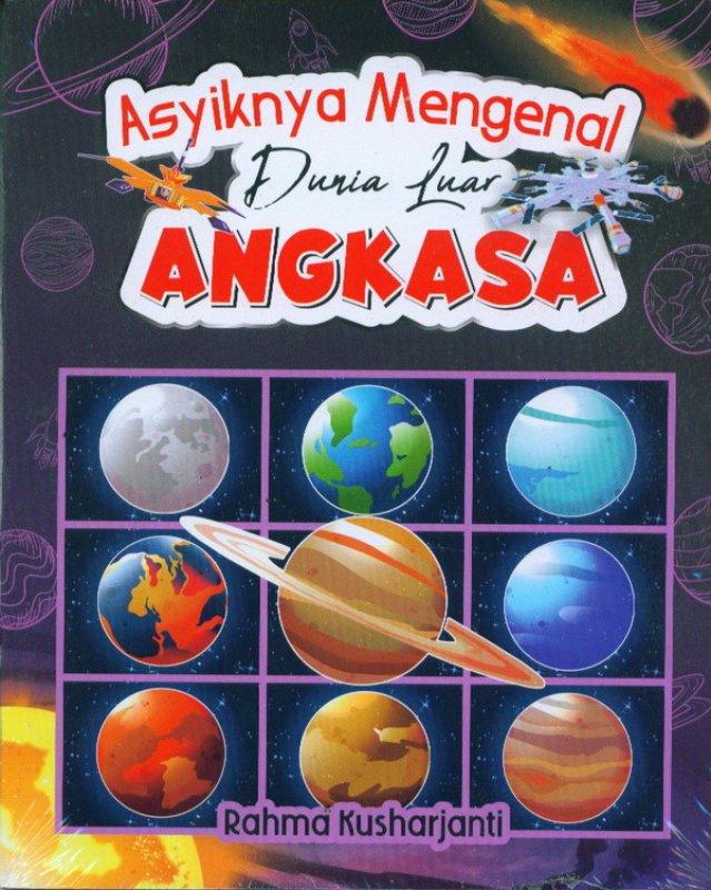 Cover Buku Asiknya Mengenal Dunia Luar Angkasa