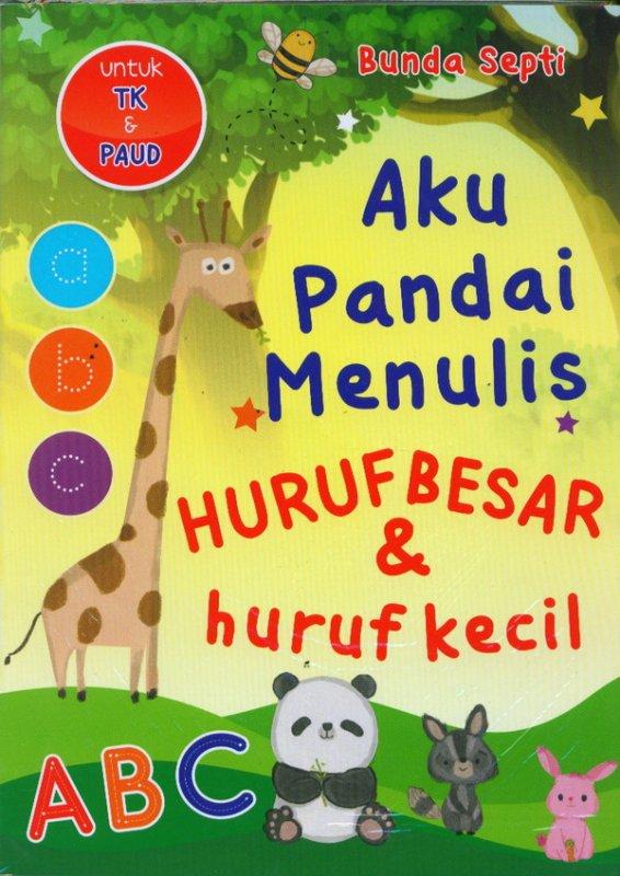 Cover Buku Aku Pandai Menulis Huruf Besar & Huruf Kecil