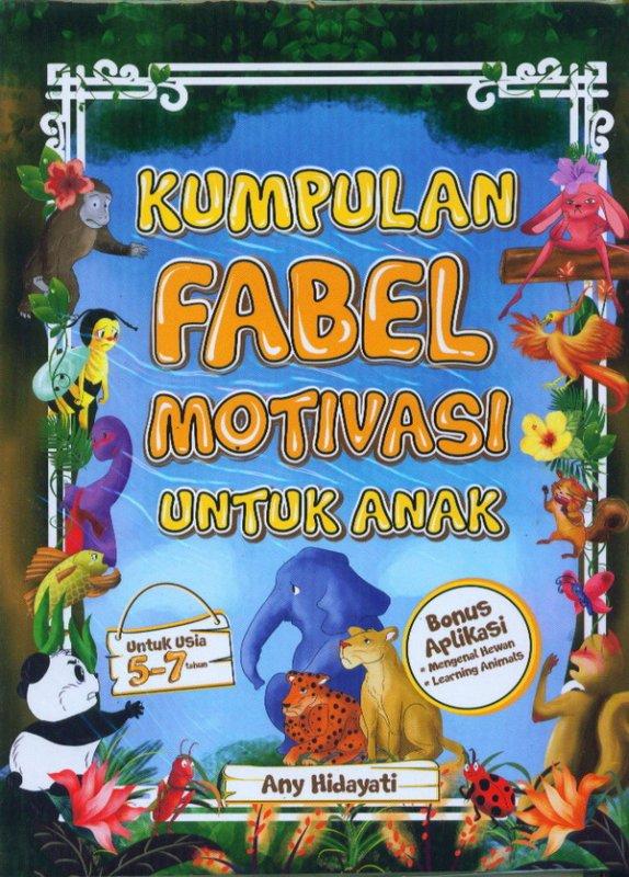 Cover Buku Kumpulan Fabel Motivasi Untuk Anak