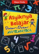 Asyiknya Belajar Dasar-Dasar Matematika