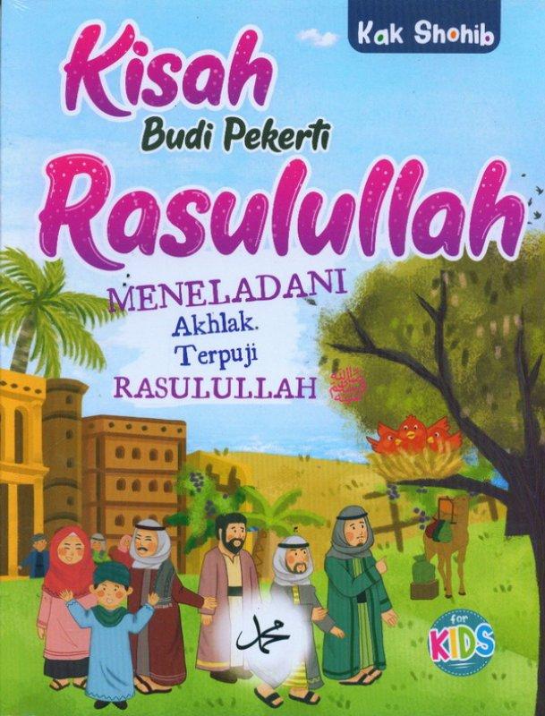 Cover Buku Kisah Budi Pekerti Rasulullah Meneladani Ahklak Terpuji Rasulullah