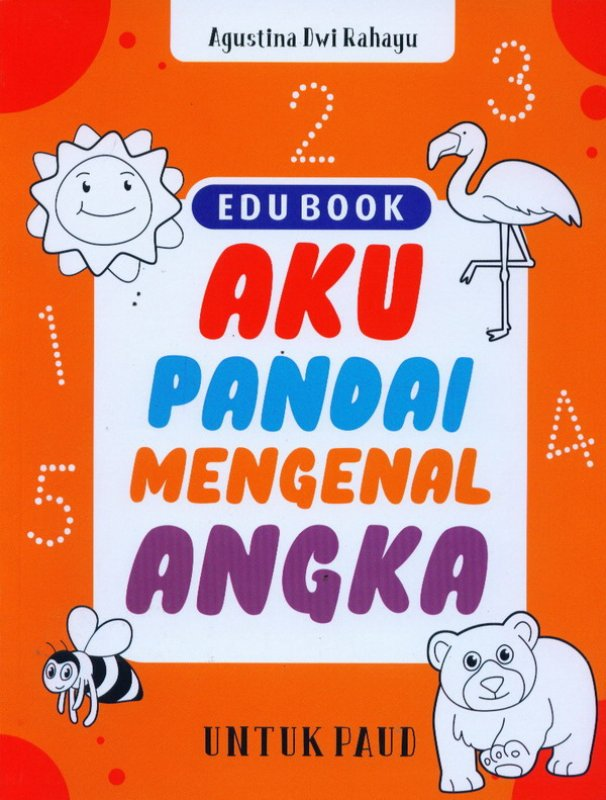 Cover Buku EDU BOOK: Aku Pandai Mengenal Angka