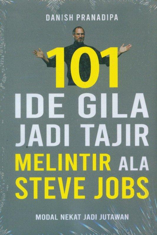 Cover Buku 101 Ide Gila Jadi Tajir Melintir Ala Steve Jobs
