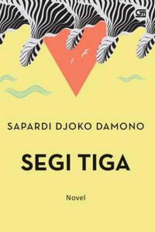 Cover Buku Segi Tiga (Sebuah Novel Sapardi Djoko Damono)