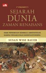 Sejarah Dunia Zaman Renaisans - Dari Penemuanan Kembali Aristoteles Sampai Penaklukan Konstantinopel