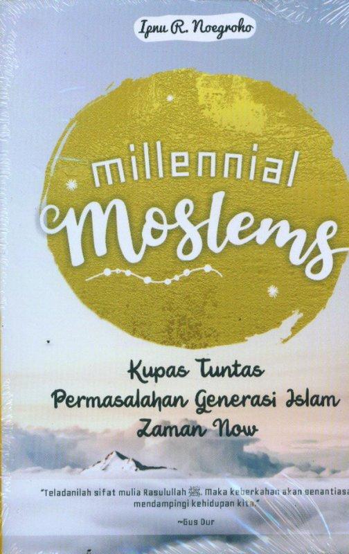 Cover Buku Millennial Moslems: Kupas Tuntas Permasalahn Generasi Islam Zaman Now
