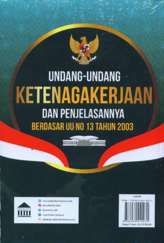 Cover Belakang Buku Undang-Undang Ketenagakerjaan Dan Penjelasannya Berdasar UU 13 Tahun 2003