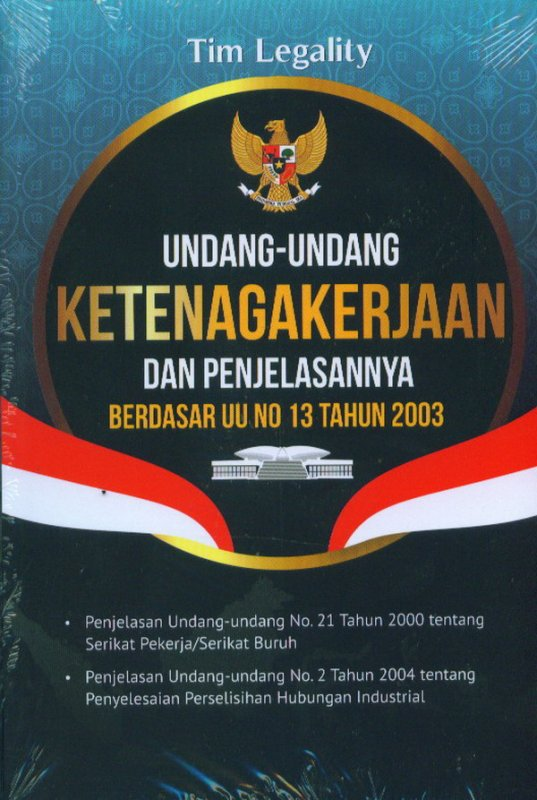 Cover Buku Undang-Undang Ketenagakerjaan Dan Penjelasannya Berdasar UU 13 Tahun 2003