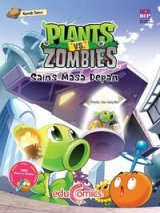 Educomics Plants Vs Zombies : Sains Masa Depan