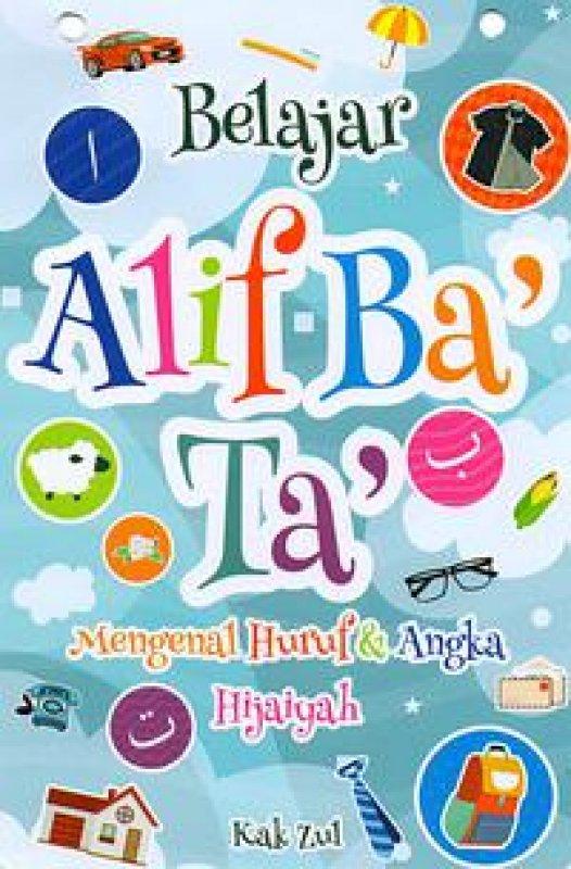 Cover Buku elajar Alif Ba' Ta': Mengenal Huruf & Angka Hijaiyah