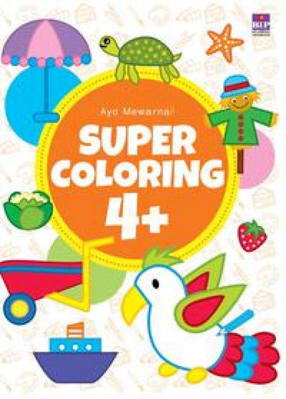 Cover Buku uper Coloring 4+ : Ayo Mewarnai !