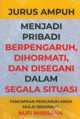 Detail Buku Jurus Ampuh Menjadi Pribadi Berpengaruh, Dihormati, Dan Disegani Dalam Segala Situasi