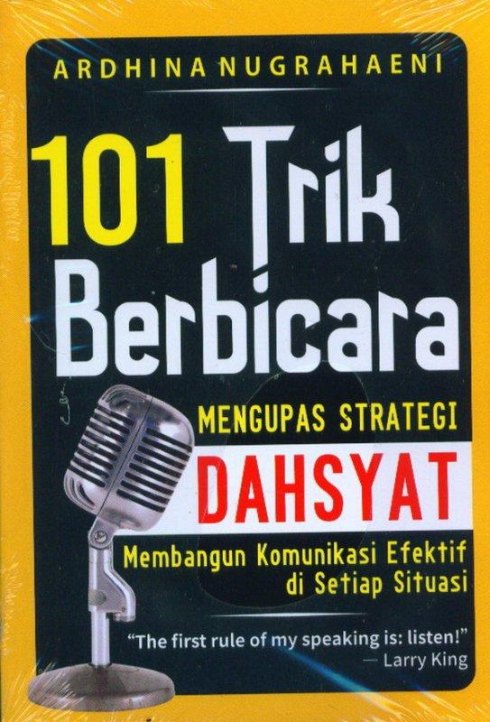 Cover Buku 101 Trik Berbicara: Mengupas Strategi Dahsyat