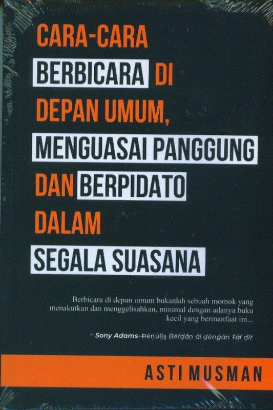 Cover Buku Cara-Cara Berbicara Di Depan Umum, Menguasai Panggung Dan Berpidato Dalam Segala Suasana