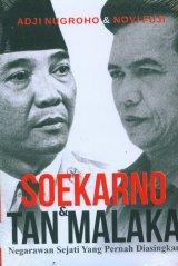 Soekarno & Tan Malaka: Negarawan Sejati Yang Pernah Diasingkan