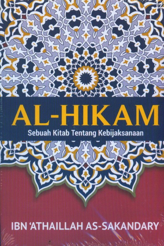 Cover Buku AL-HIKAM: Sebuah Kitab Tentang Kebijakan