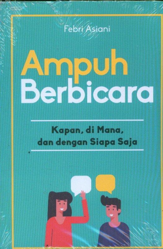 Cover Buku Ampuh Berbicara Kapan, Dimana, dan Dengan Siapa Saja
